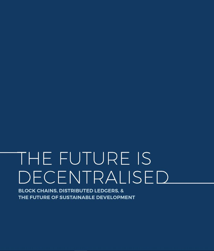 The Future is Decentralized Blockchain: